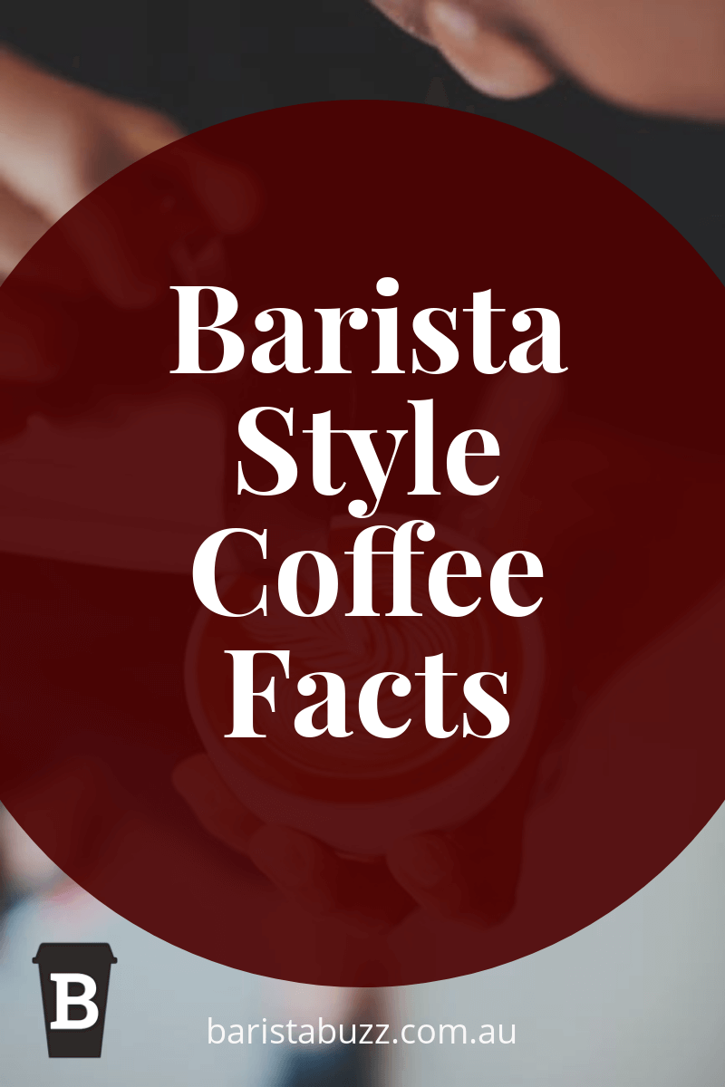 Barista Style Coffee Facts