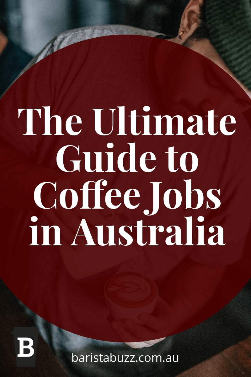 The Ultimate Guide to Coffee Jobs in Australia