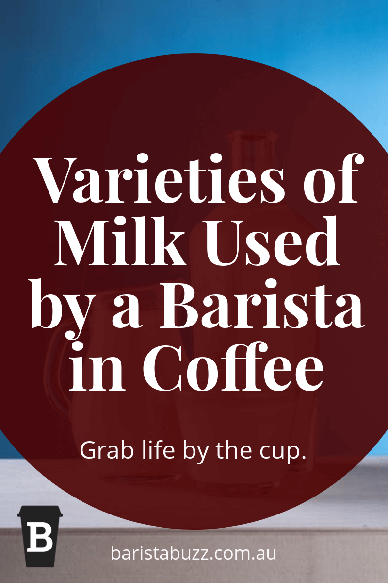 Varieties of Milk Used by a Barista in Coffee